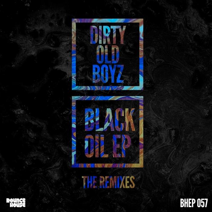 DIRTY OLD BOYZ - Black Oil EP (remixes)