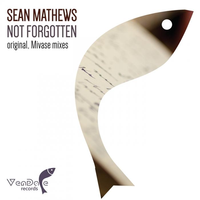 SEAN MATHEWS - Not Forgotten
