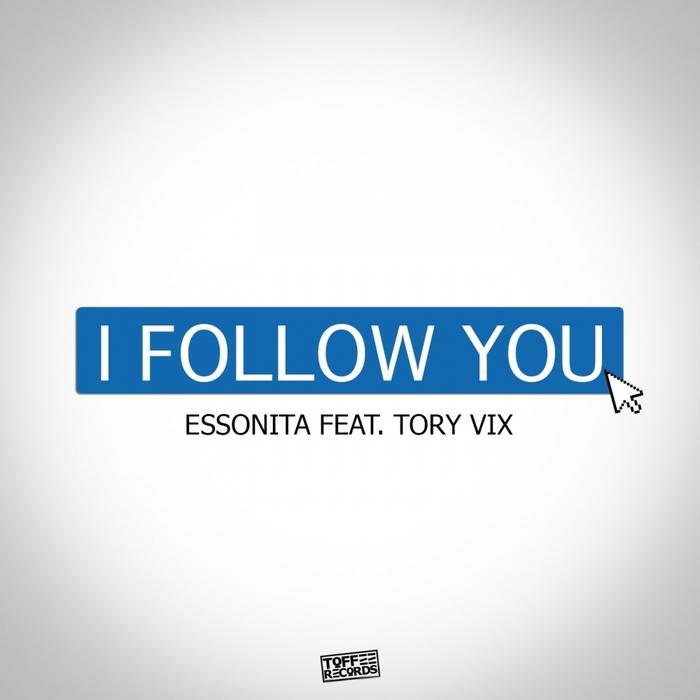 ESSONITA FEAT TORY VIX - I Follow You