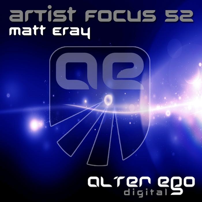 MATT ERAY - Artist Focus 52