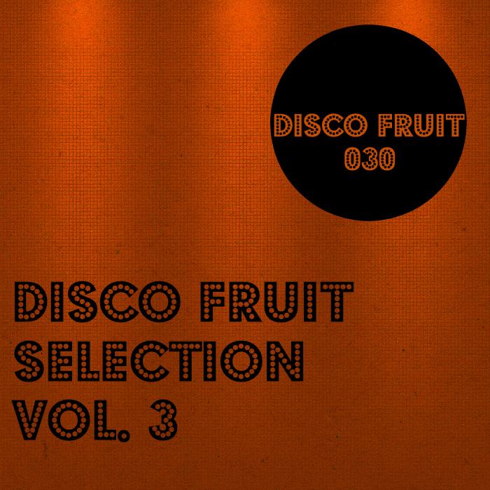 TONBE/LOSHMI/DEELICIOUS/DISCO FUNK SPINNER/EVIL SMARTY/GRADIENT LOGIC - Disco Fruit Selection Vol 3