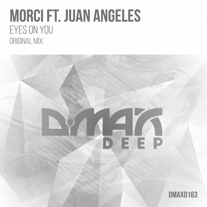 MORCI FEAT JUAN ANGELES - Eyes On You