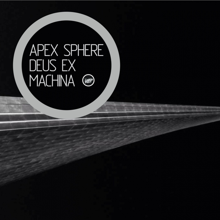 APEX SPHERE - Deus Ex Machina EP