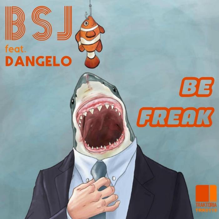 BSJ FEAT DANGELO - Be Freak