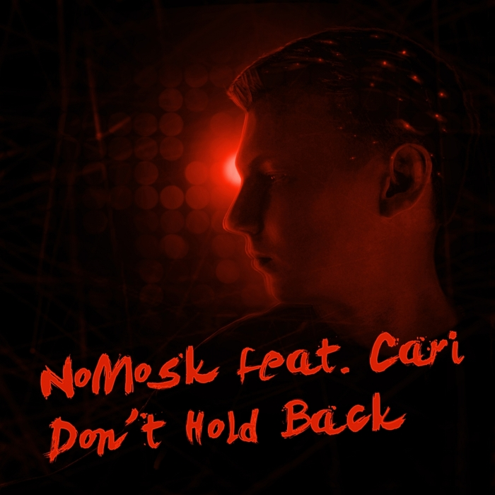 NOMOSK FEAT CARI - Don't Hold Back