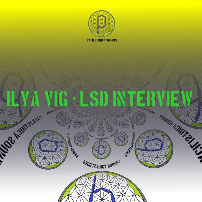 ILYA VIG - LSD Interview