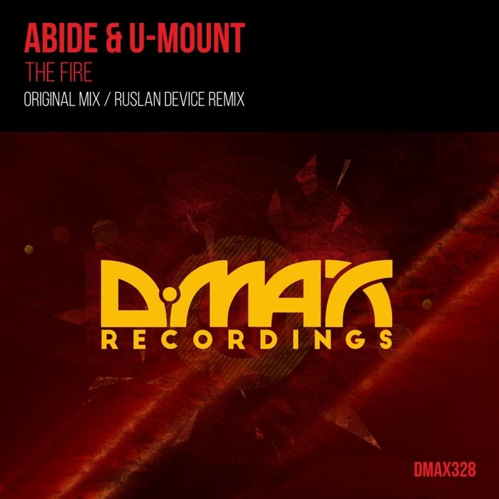 ABIDE & U MOUNT - The Fire