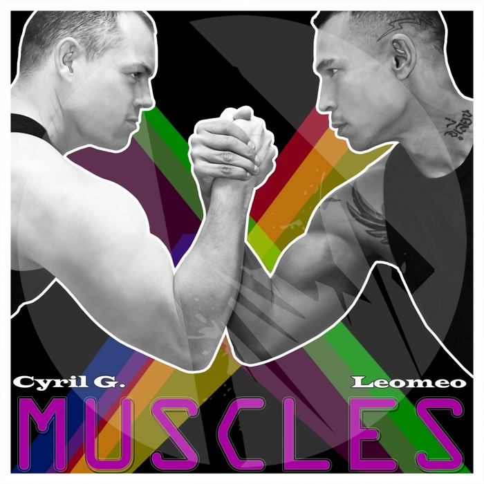 CYRIL G & LEOMEO - Muscles