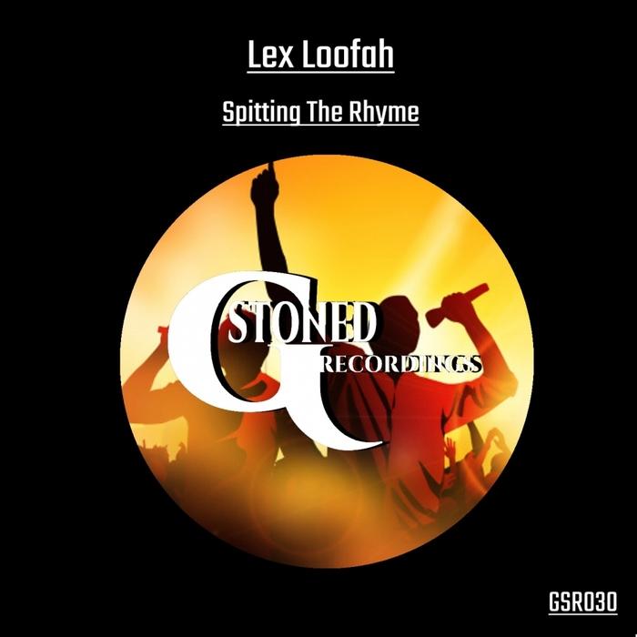 LEX LOOFAH - Spitting The Rhyme