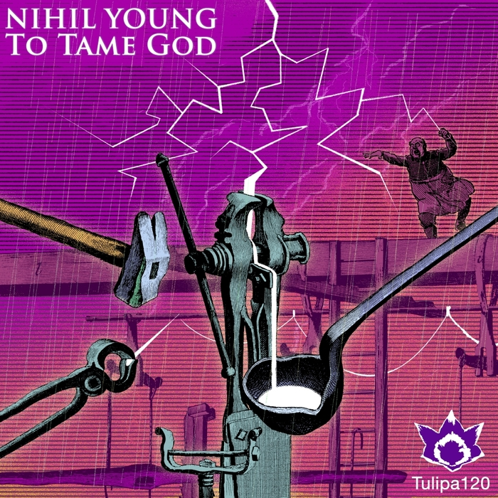 NIHIL YOUNG - To Tame God