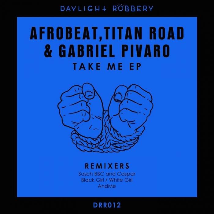 AFROBEAT/TITAN ROAD & GABRIEL PIVARO - Take Me