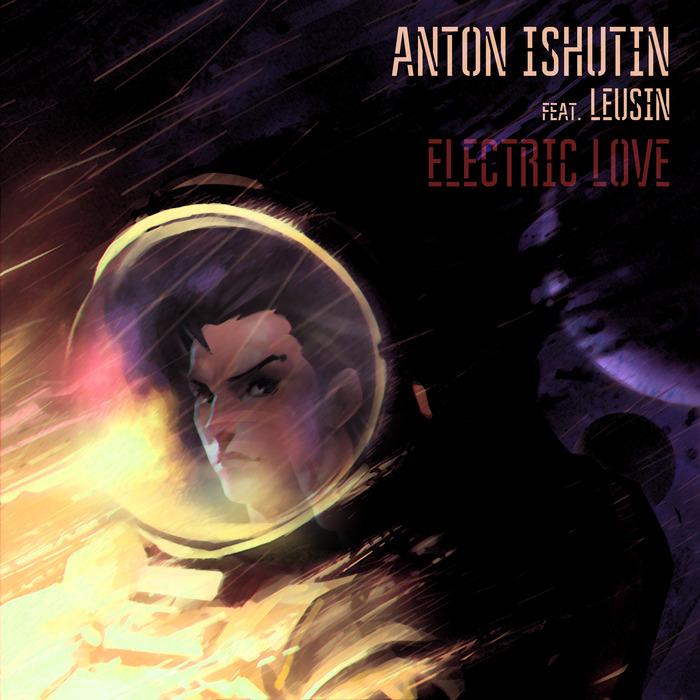 ANTON ISHUTIN feat LEUSIN - Electric Love