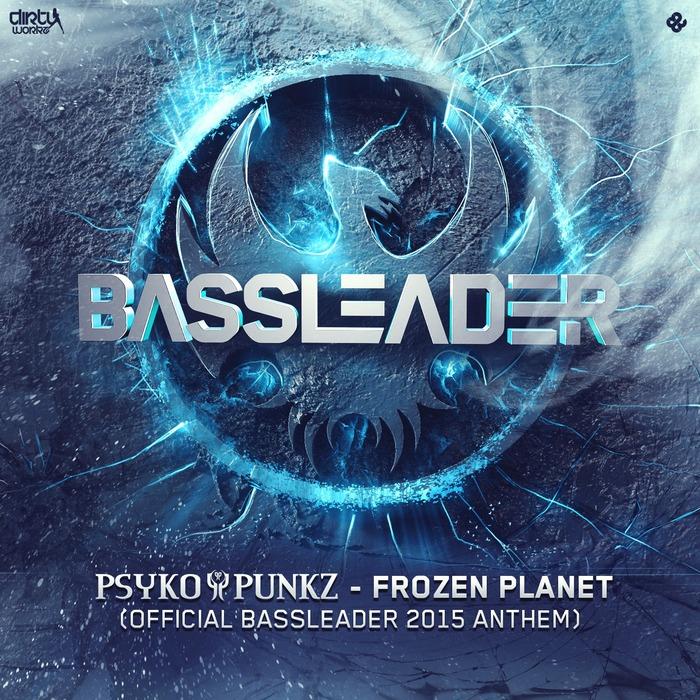 PSYKO PUNKZ - Frozen Planet (Official Bassleader 2015 Anthem)