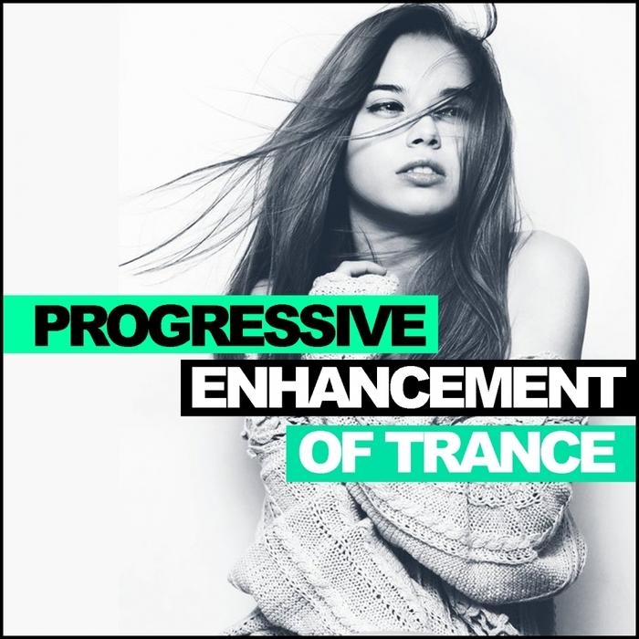 VARIOUS - Progressive Enhancement Of Trance