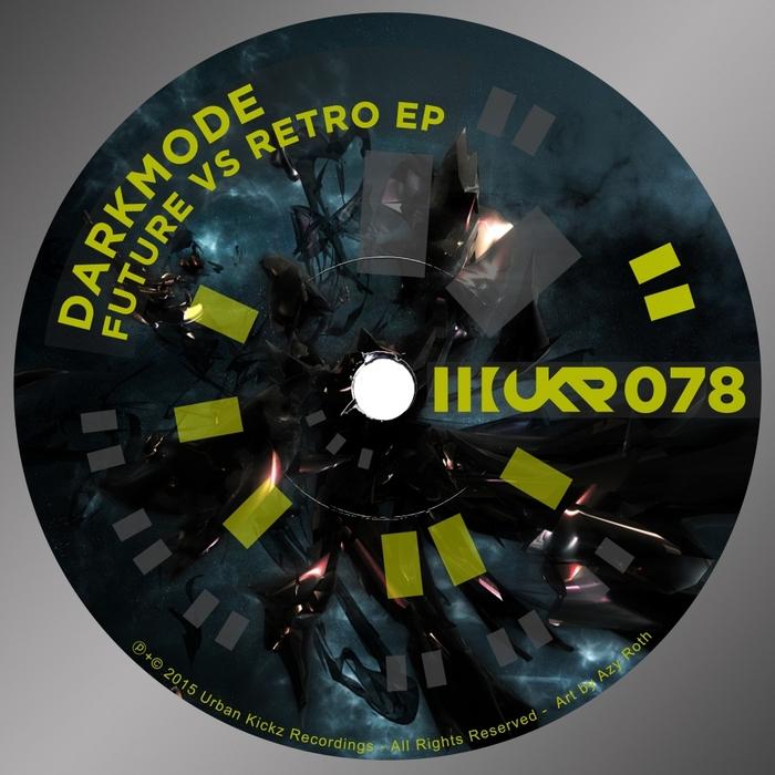 DARKMODE - Future vs Retro Ep