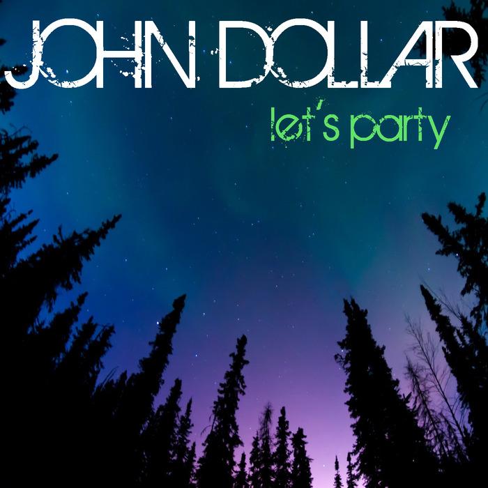 JOHN DOLLAR - Let's Party - Single