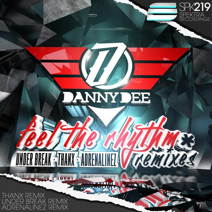 DANNY DEE - Feel The Rhythm (Remixes)
