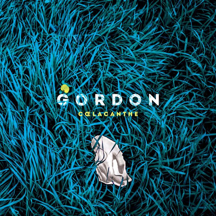 GORDON - Coelacanthe EP