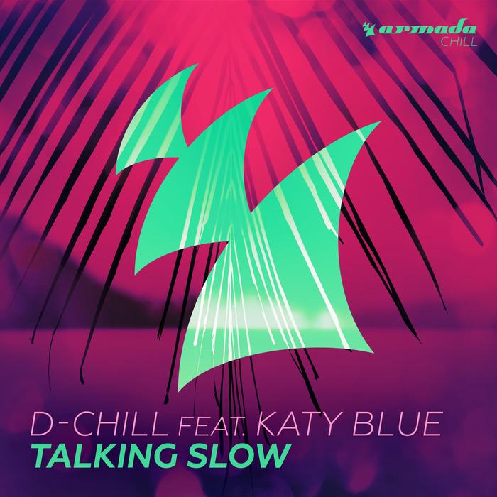 D CHILL feat KATY BLUE - Talking Slow