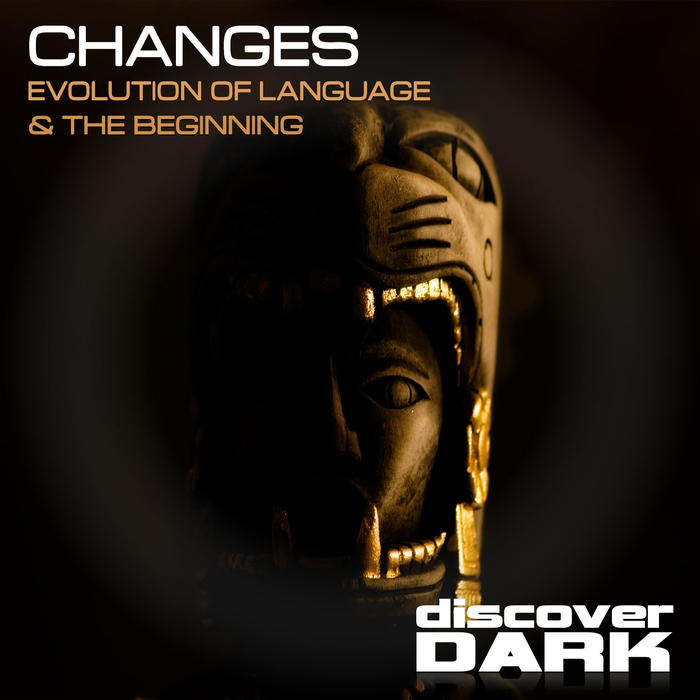 CHANGES - Evolution Of Language/The Beginning