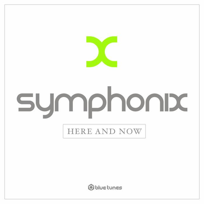 SYMPHONIX - Here & Now