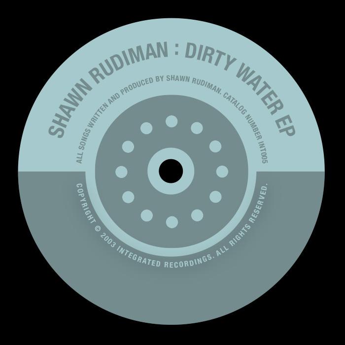 SHAWN RUDIMAN - Dirty Water EP