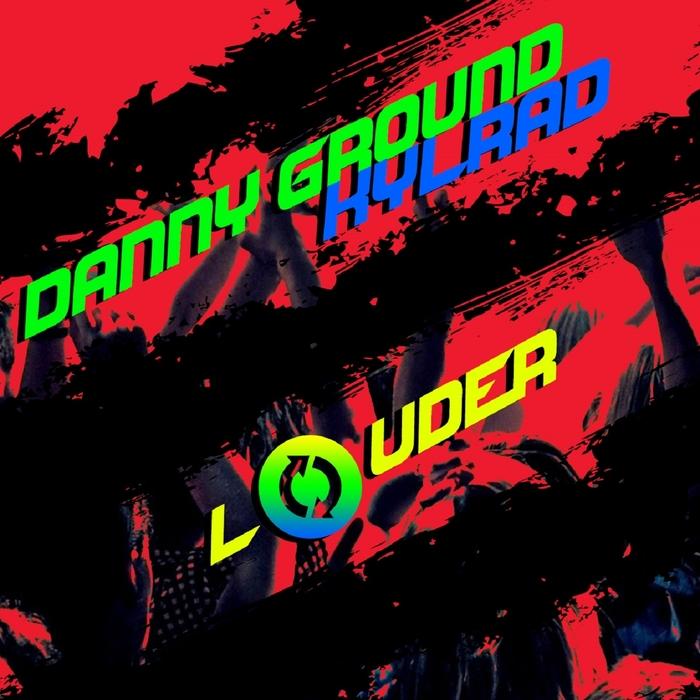 KYLARD DANNY GROUND - Louder