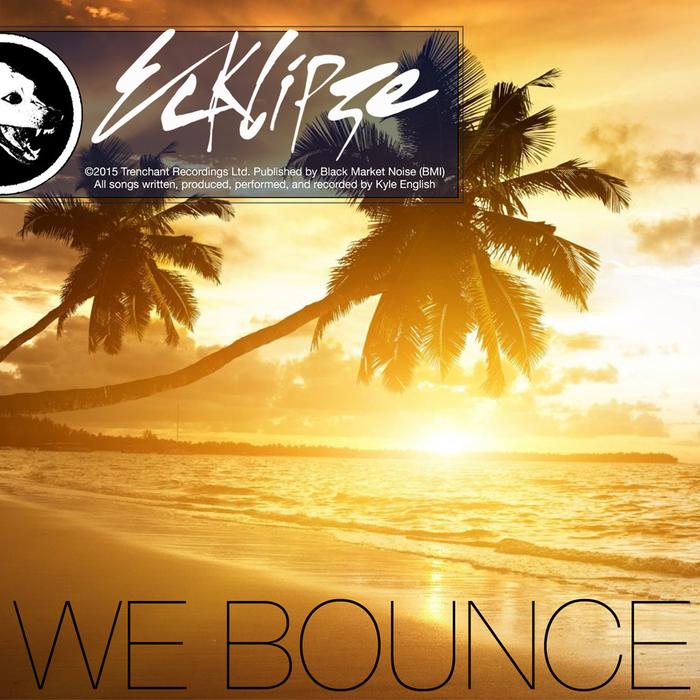 ECKLIPZE - We Bounce