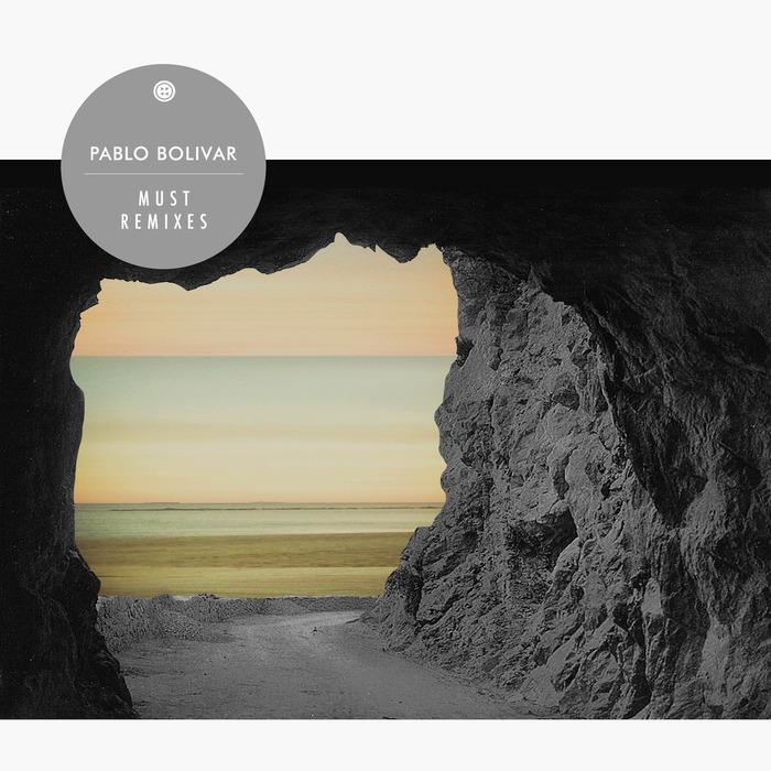 PABLO BOLIVAR/FABEL - Must Remixes