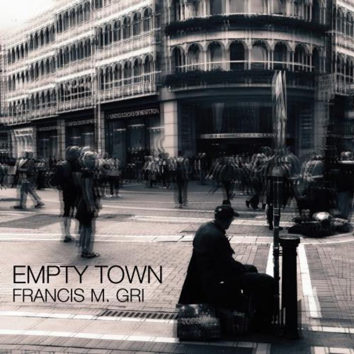 FRANCIS M GRI - Empty Town