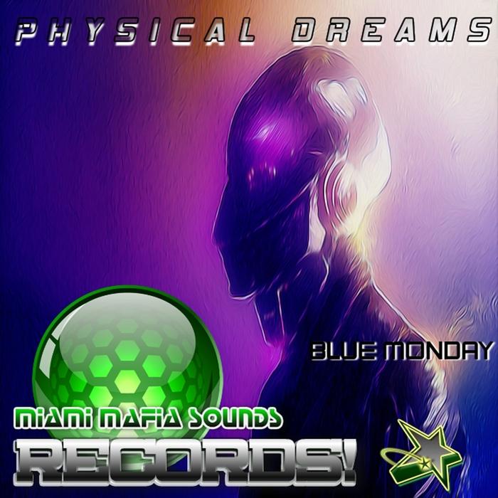 PHYSICAL DREAMS - Blue Monday