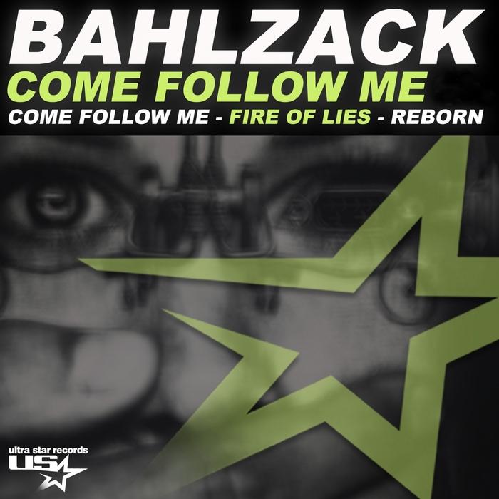 BAHLZACK - Come Follow Me