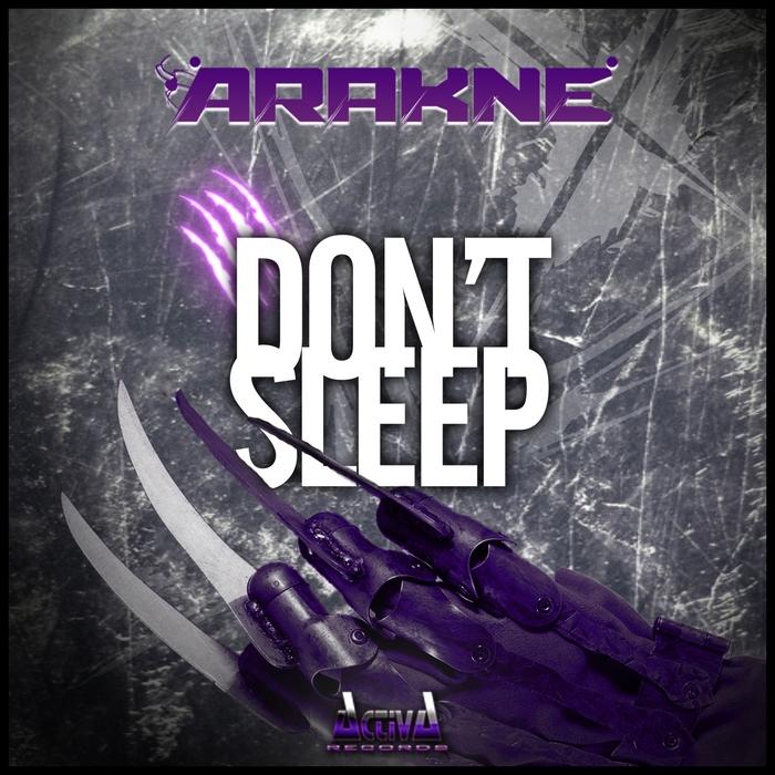 ARAKNE - Don't Sleep