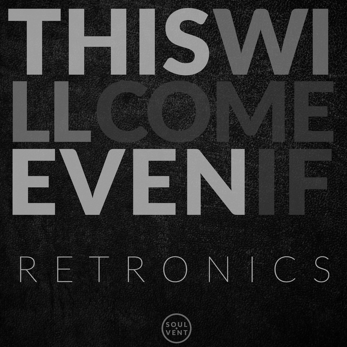 RETRONICS - This Will Come