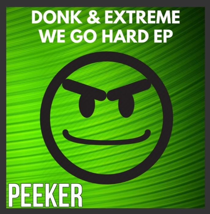 DONK PROJECT & EXTREME PROJECT - We Go Hard Ep