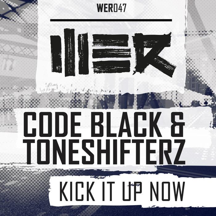 CODE BLACK & TONESHIFTERZ - Kick It Up Now