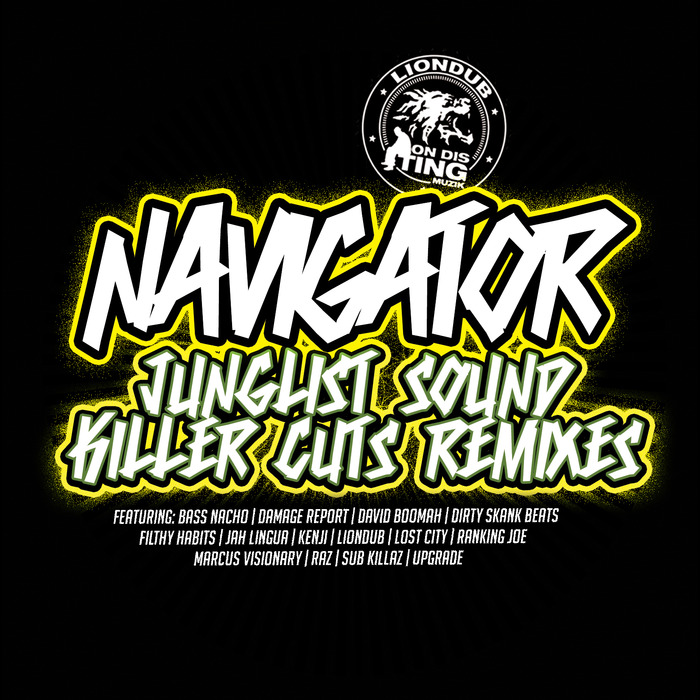 NAVIGATOR - Junglist Sound Killer Cuts Remixes I