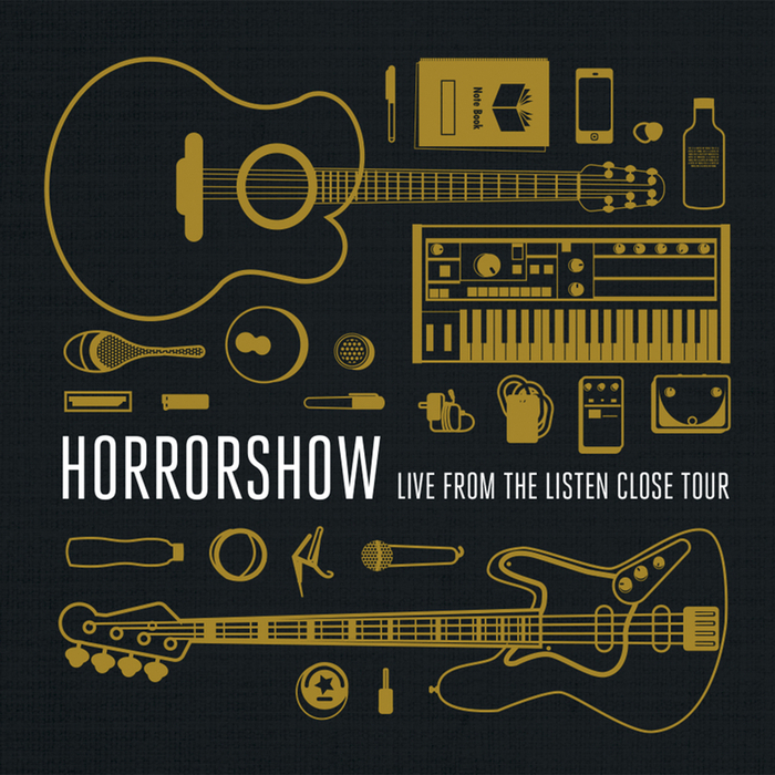 HORRORSHOW - Live From The Listen Close Tour