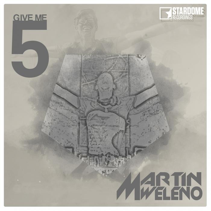 MARTIN WELENO - Give Me 5