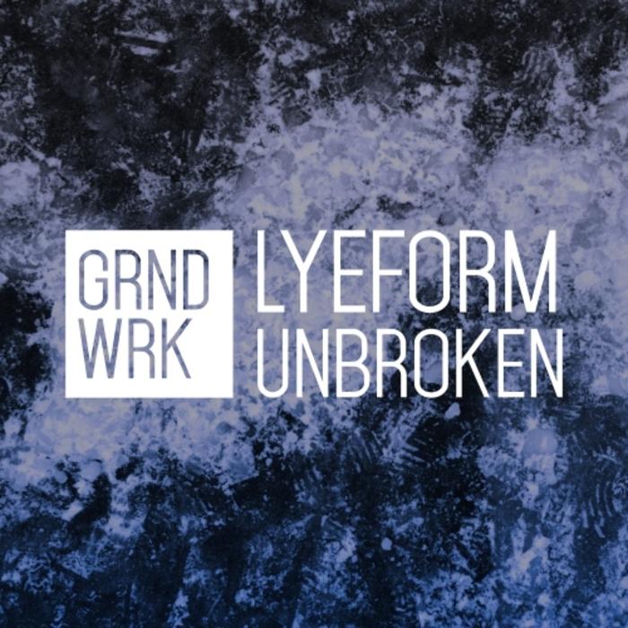 LYEFORM - Unbroken