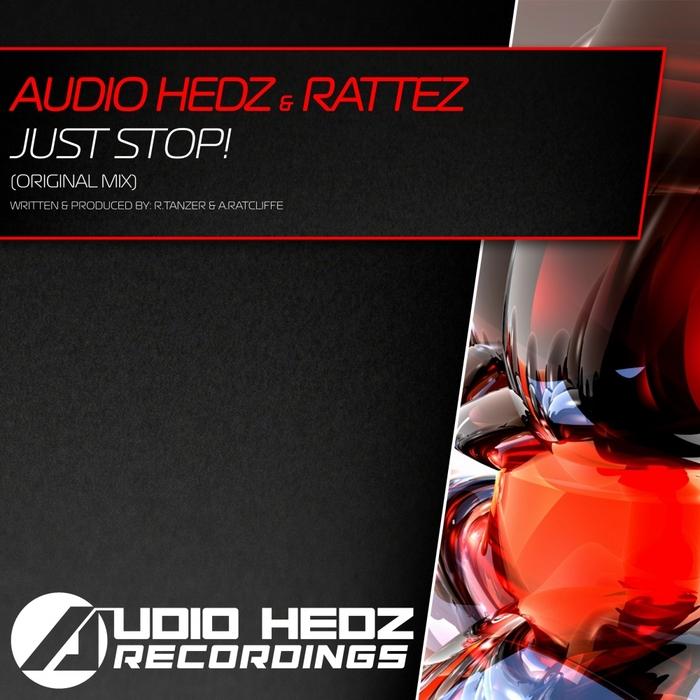 AUDIO HEDZ & RATTEZ - Just Stop