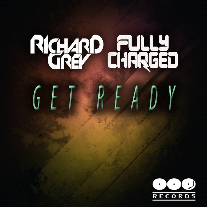 FULLY CHARGED & RICHARD GREY - Get Ready