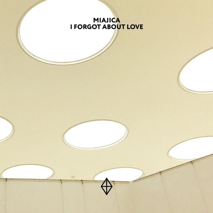 MIAJICA - I Forgot About Love