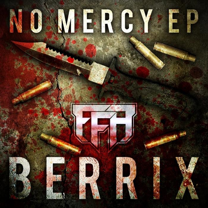 BERRIX - No Mercy EP
