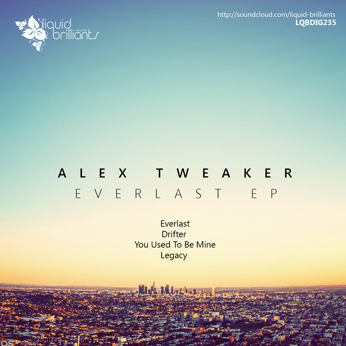 ALEX TWEAKER - Everlast EP