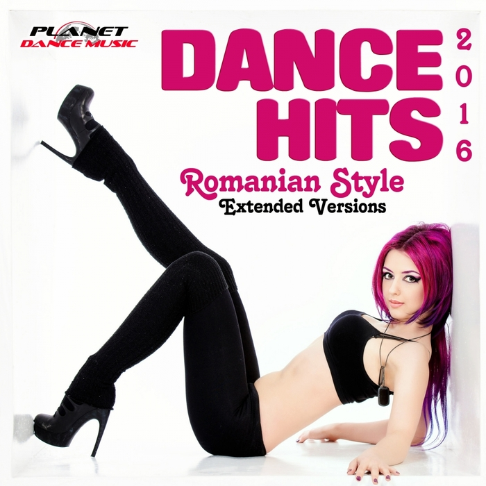 Various: Dance Hits Romanian Style 2016 Extended Versions at