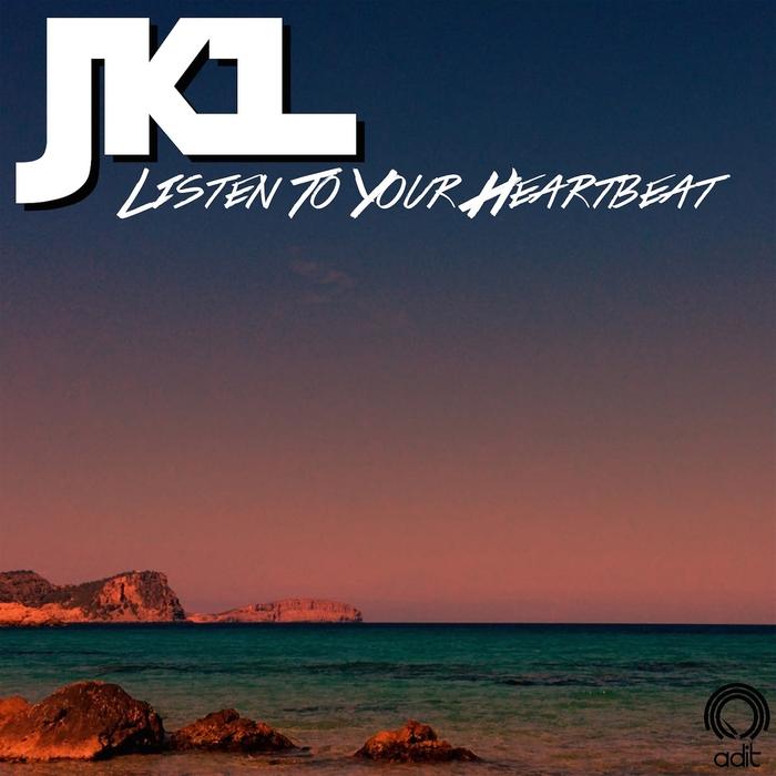 JKL - Listen To Your Heartbeat