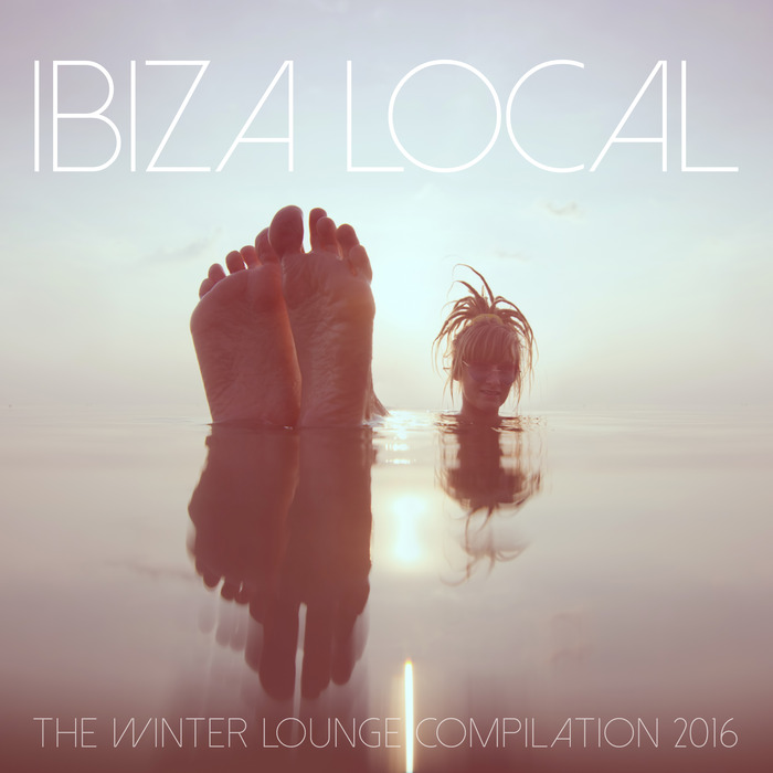 VARIOUS - Ibiza Local The Winter Lounge Compilation 2016