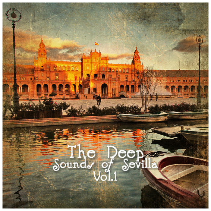 VARIOUS - The Deep Sounds Of Sevilla Vol 1