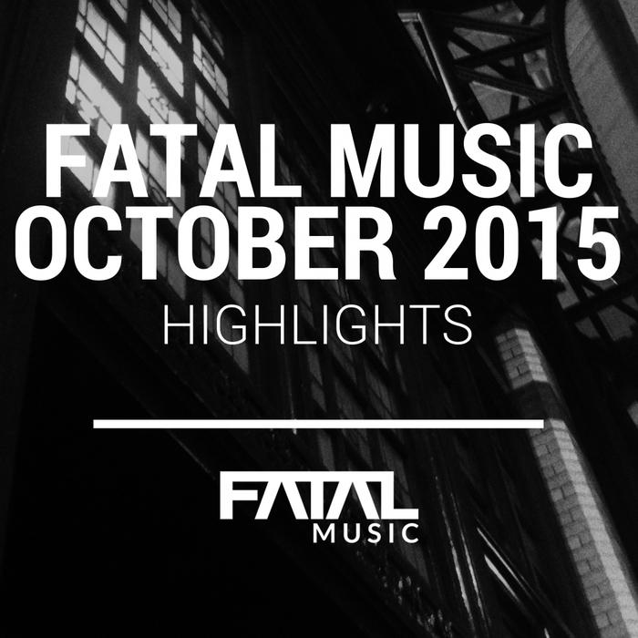 VARIOUS - Fatal Music October 2015 Highlights